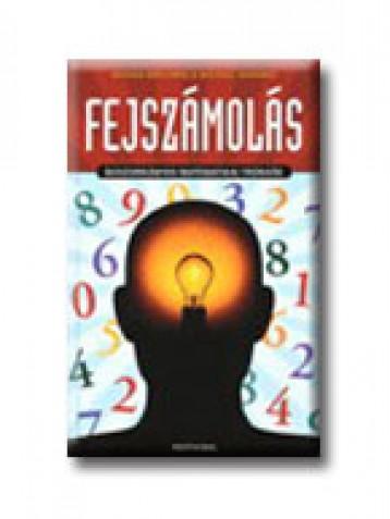 FEJSZÁMOLÁS - BOSZORKÁNYOS MATEMATIKAI TRÜKKÖK - - Ebook - BENJAMIN, ARTHUR-SHERMER, MICHAEL