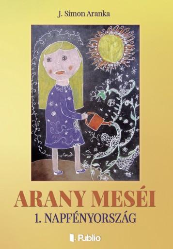 Arany meséi - Ekönyv - J. Simon Aranka