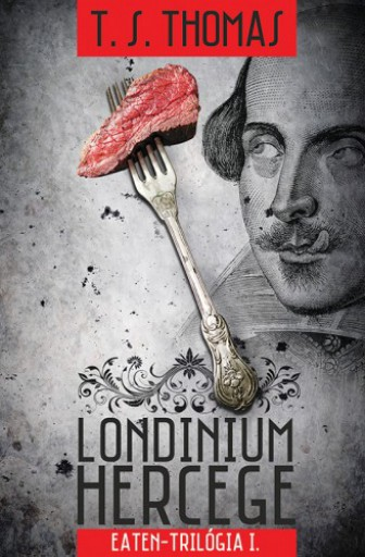 Londinium hercege - Eaten-trilógia 1. kötet - Ekönyv - T.S. Thomas
