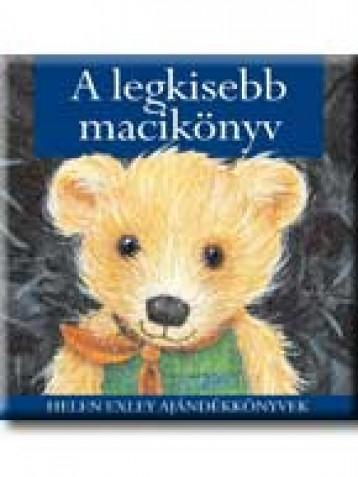 A LEGKISEBB MACIKÖNYV - HELEN EXLEY AJÁNDÉKKÖNYVEK - - Ekönyv - GENERAL PRESS KFT.