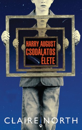 Harry August csodálatos élete - Ekönyv - Claire North