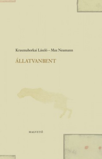 ÁllatVanBent - Ebook - Krasznahorkai László - Max Neumann