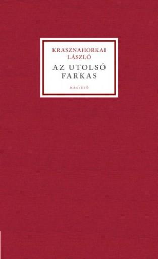 Az utolsó farkas - Ekönyv - Krasznahorkai László