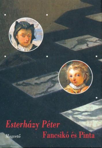 Fancsikó és Pinta - Ebook - Esterházy Péter