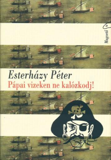 Pápai vizeken ne kalózkodj! - Ekönyv - Esterházy Péter