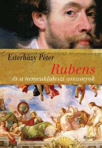 Rubens és a nemeuklideszi asszonyok - Ekönyv - Esterházy Péter
