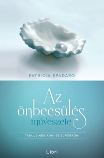 Az önbecsülés művészete - Ekönyv - Patricia Spadaro