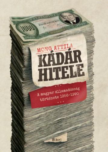 Kádár hitele  - Ekönyv - Mong Attila