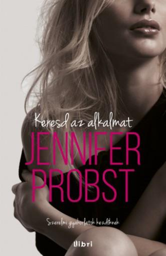Keresd az alkalmat! - Ebook - Jennifer Probst