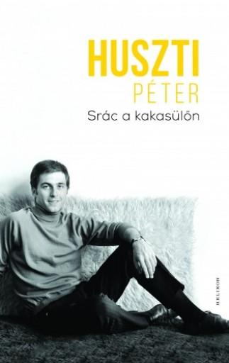 Srác a kakasülőn - Ebook - Huszti Péter