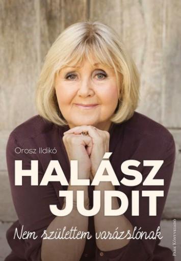 Halász Judit – Nem születtem varázslónak - Ekönyv - Orosz Ildikó