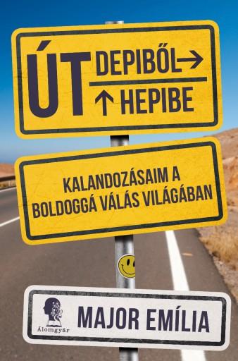 Út Depiből Hepibe - Ekönyv - Major Emília