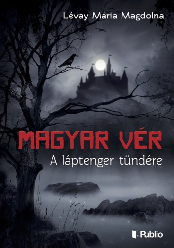 Magyar vér - Ebook - Lévay Mária Magdolna