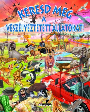 Keresd meg a veszélyeztetett állatokat! - Keresd meg! - Ekönyv - NAPRAFORGÓ KÖNYVKIADÓ