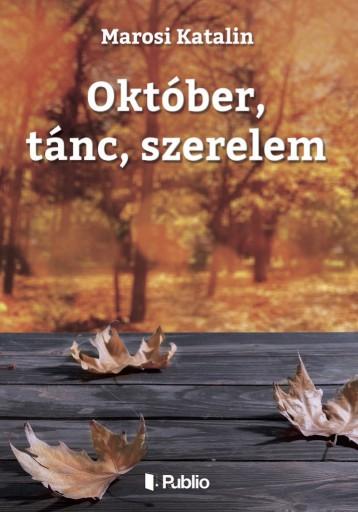 Október, tánc, szerelem - Ekönyv - Marosi Katalin