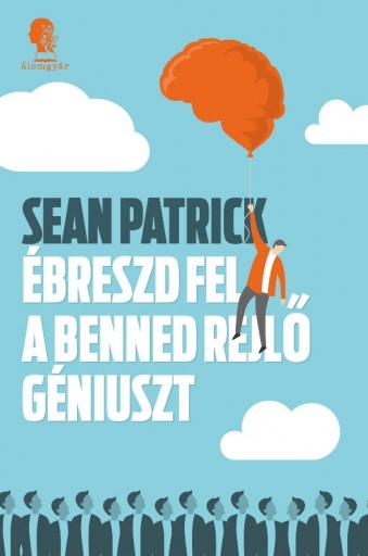 Ébreszd fel a benned rejlő géniuszt - Ekönyv - Sean Patrick