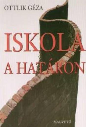 ISKOLA A HATÁRON           - KÉKES,KÖTÖTT - - Ekönyv - OTTLIK GÉZA