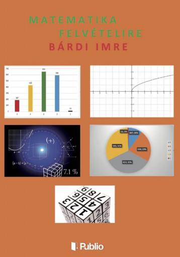 Matematika felvételire - Ekönyv - Bárdi Imre