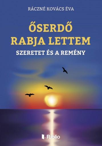ŐSERDŐ RABJA LETTEM - Ebook - Ráczné Kovács Éva