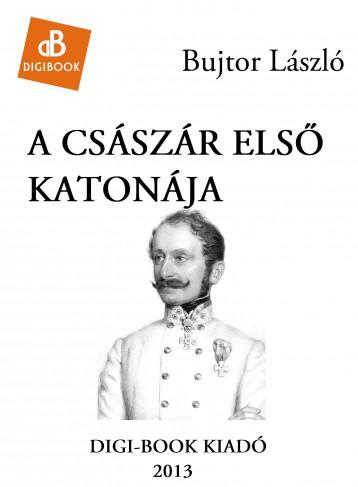 A Császár első katonája - Ebook - Bujtor László