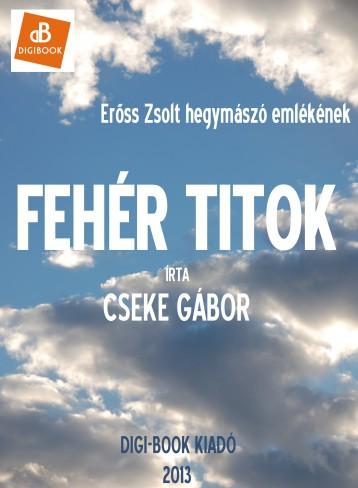 A fehér titok - Ekönyv - Cseke Gábor