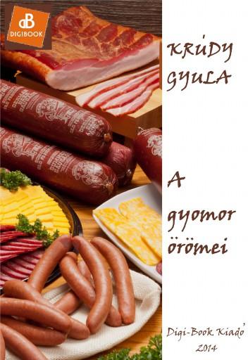 A gyomor örömei - Ekönyv - Krúdy Gyula