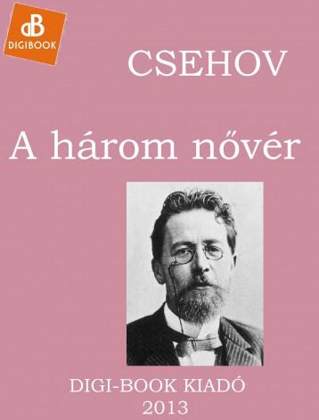 Három nővér - Ekönyv - Csehov, Anton