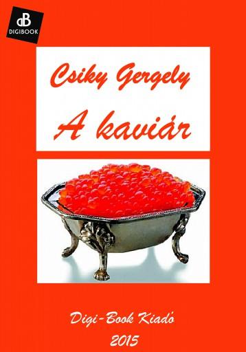 A kaviár - Ebook - Csiky Gergely