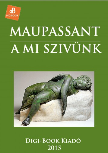 A mi szivünk - Ekönyv - Maupassant, Guy de