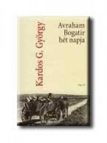 AVRAHAM BOGATIR HÉT NAPJA - Ebook - KARDOS G. GYÖRGY