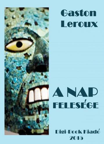 A Nap felesége - Ekönyv - Leroux, Gaston