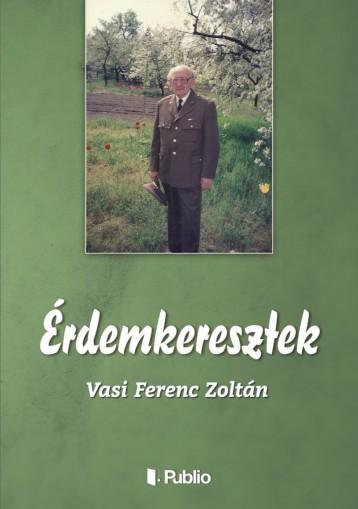 Érdemkeresztek - Ekönyv - Vasi Ferenc Zoltán