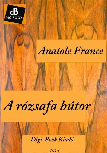 A rózsafa bútor - Ekönyv - France, Anatole