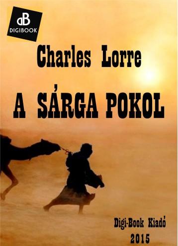 A sárga pokol - Ekönyv - Lorre, Charles