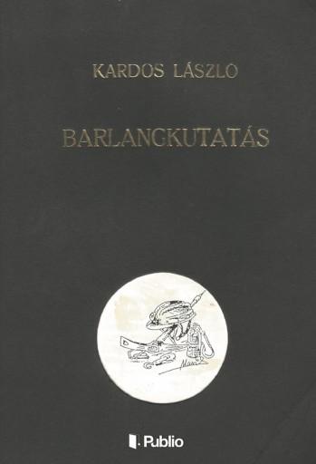 Barlangkutatás - Ekönyv - Kardos László