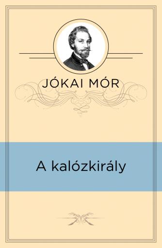 A kalózkirály - Ekönyv - Jókai Mór