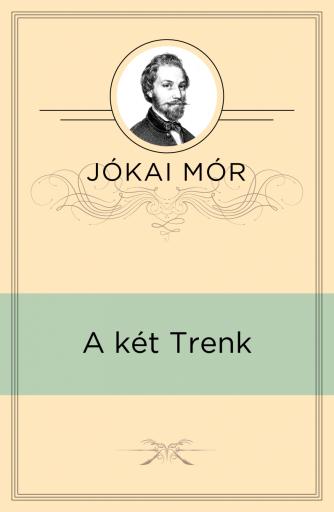 A két Trenk - Ebook - Jókai Mór