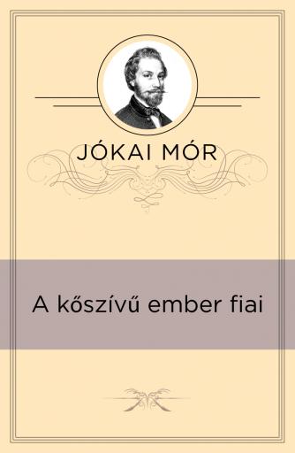 A kőszívű ember fiai - Ekönyv - Jókai Mór