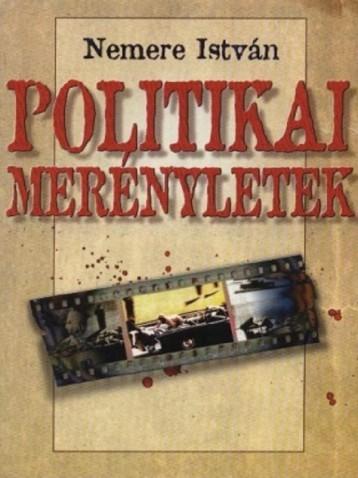 Politikai merényletek  - Ekönyv - Nemere István