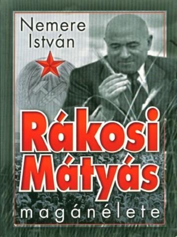 Rákosi Mátyás magánélete  - Ekönyv - Nemere István
