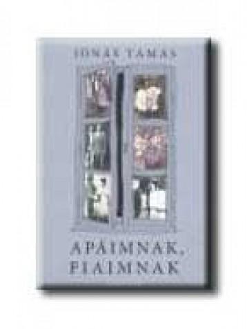 APÁIMNAK, FIAIMNAK - Ekönyv - JÓNÁS TAMÁS
