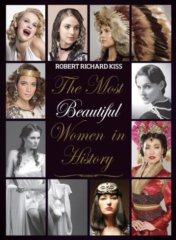 The Most Beautiful Women in History - Ebook - Robert Richard Kiss