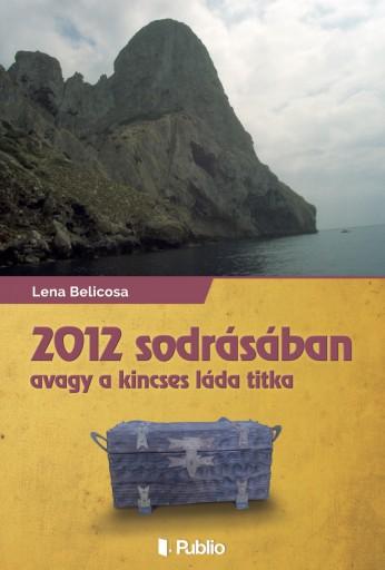 2012 sodrásában - Ekönyv - Lena Belicosa