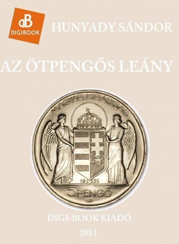 Az ötpengős leány - Ekönyv - Hunyady Sándor