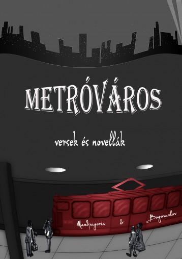 Metróváros - Ebook - Mandragoria & Bogomolov