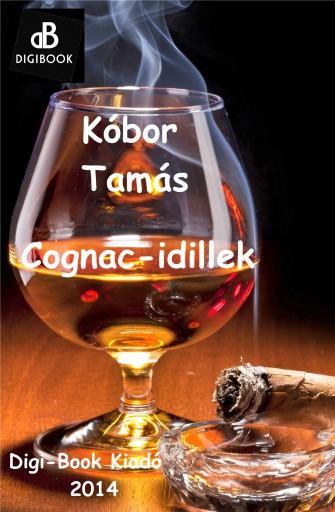 Cognac-idillek - Ekönyv - Kóbor Tamás
