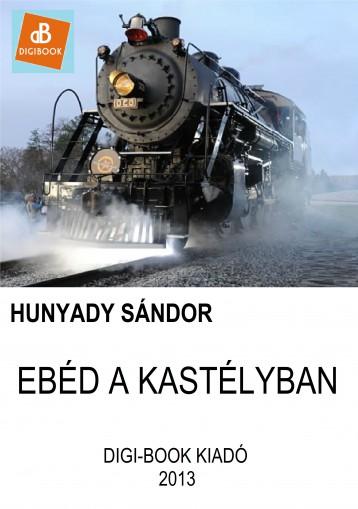 Ebéd a kastélyban - Ekönyv - Hunyady Sándor