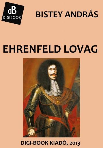 Ehrenfeld lovag - Ebook - Bistey András