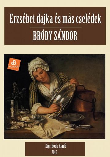Erzsébet dajka és más cselédek - Ekönyv - Bródy Sándor