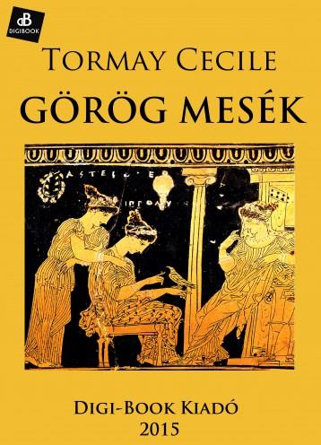 Görög mesék - Ekönyv - Tormay Cécile